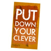 Put-Down-Your-Clever