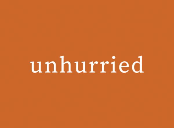 Unhurried